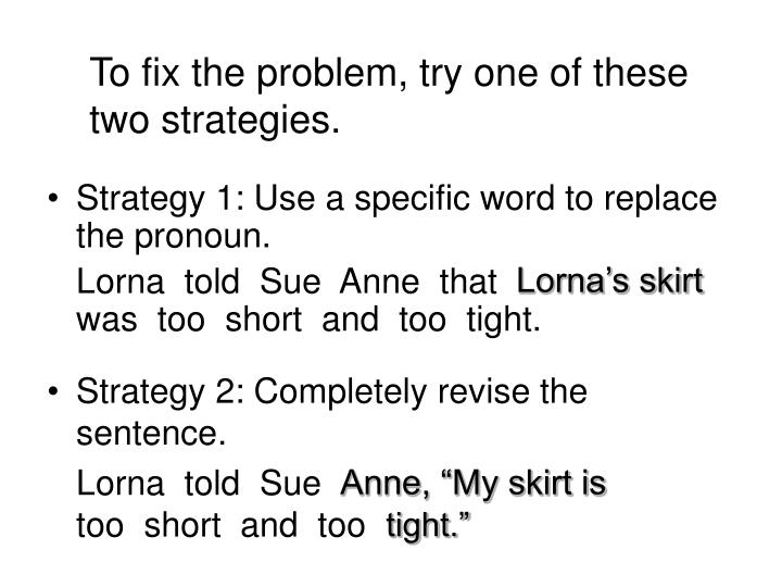 Strategy 1: Use a specific word to replace the pronoun.