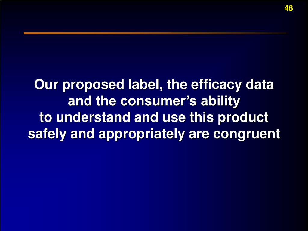 Our proposed label, the efficacy data and the consumer's ability