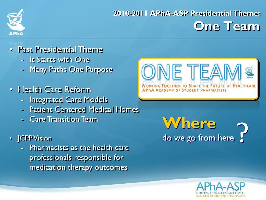 2010-2011 APhA-ASP Presidential Theme:
