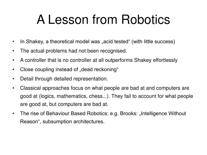 A Lesson from Robotics