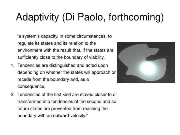 Adaptivity (Di Paolo, forthcoming)
