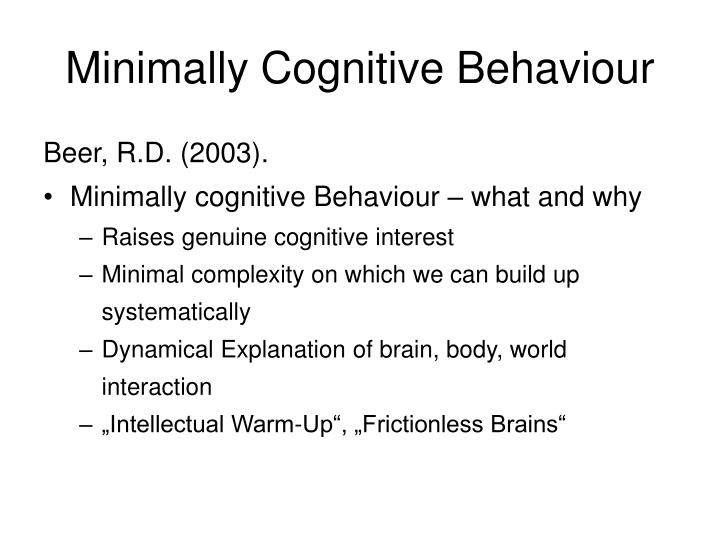 Minimally Cognitive Behaviour