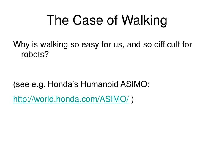 The Case of Walking