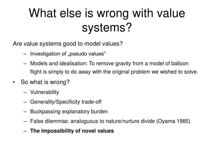 What else is wrong with value systems?