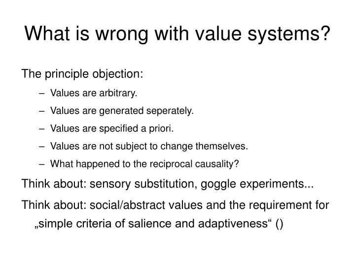 What is wrong with value systems?