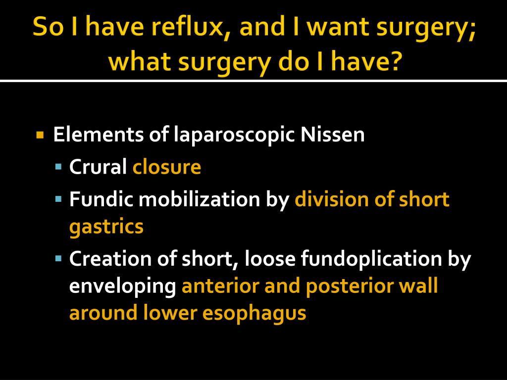 So I have reflux, and I want surgery; what surgery do I have?