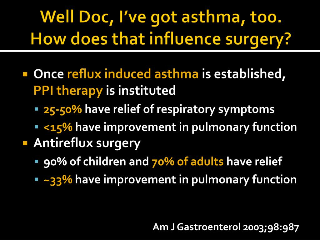 Well Doc, I've got asthma, too.  How does that influence surgery?
