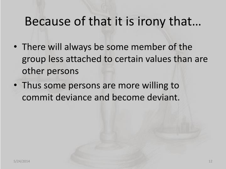 Because of that it is irony that…