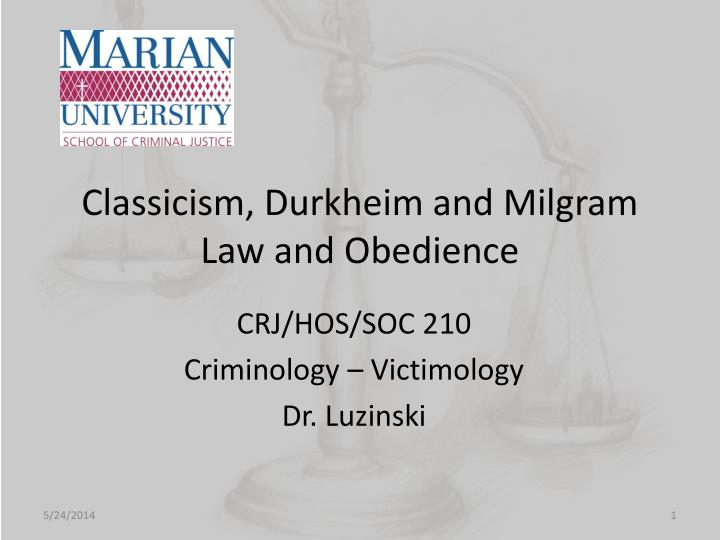 Classicism durkheim and milgram law and obedience