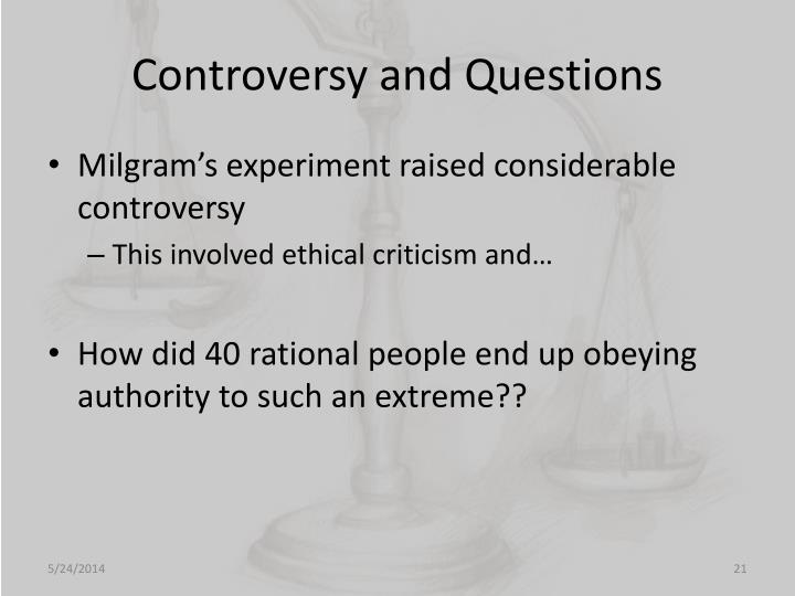 Controversy and Questions