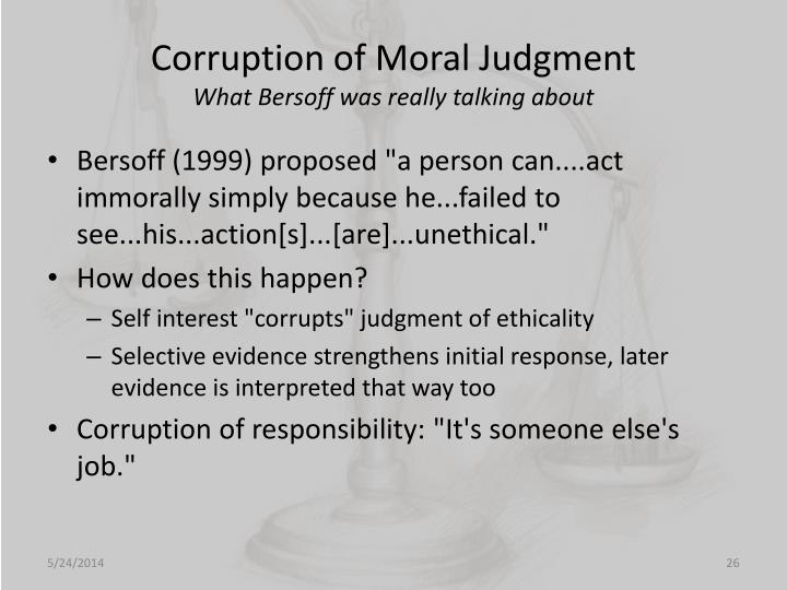 Corruption of Moral Judgment