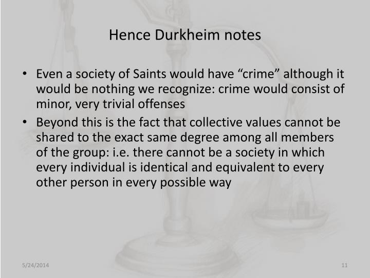 Hence Durkheim notes