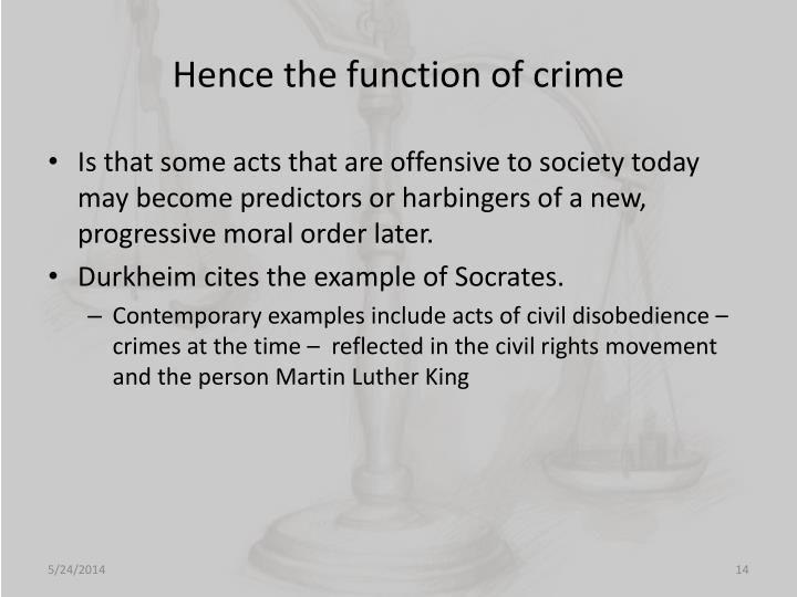 Hence the function of crime