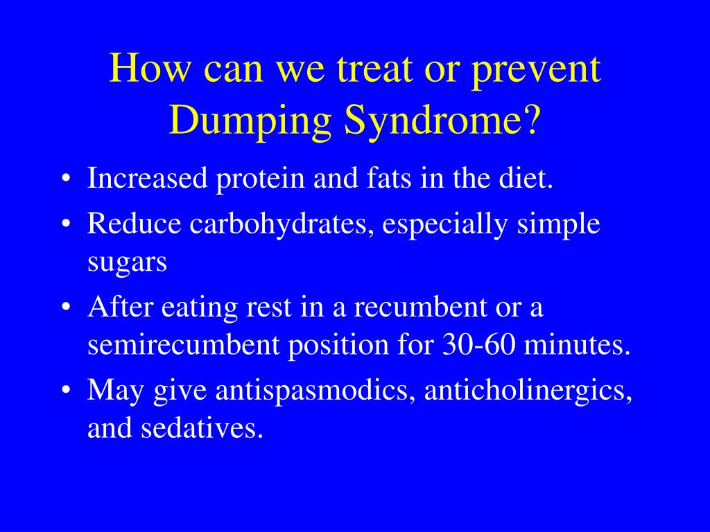 How can we treat or prevent Dumping Syndrome?