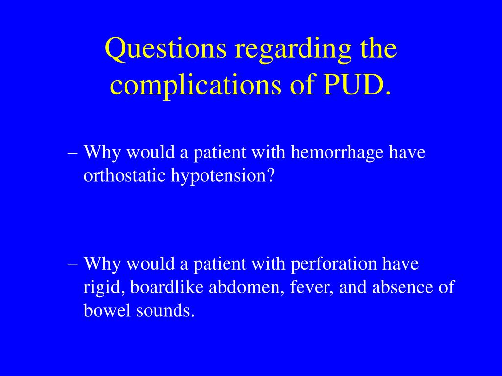 Questions regarding the complications of PUD.