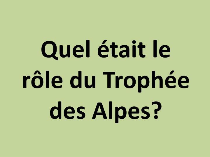 Quel était le rôle du Trophée des Alpes?