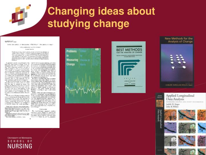 Changing ideas about studying change