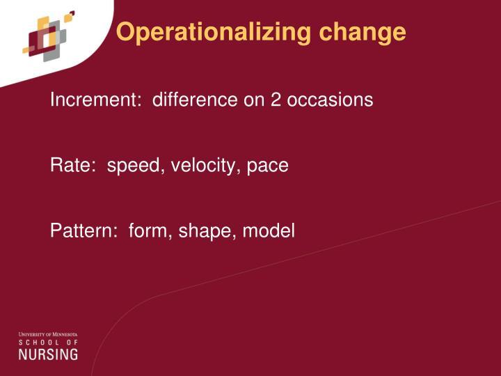 Operationalizing change