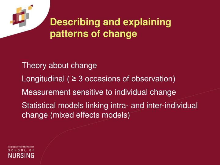 Describing and explaining patterns of change