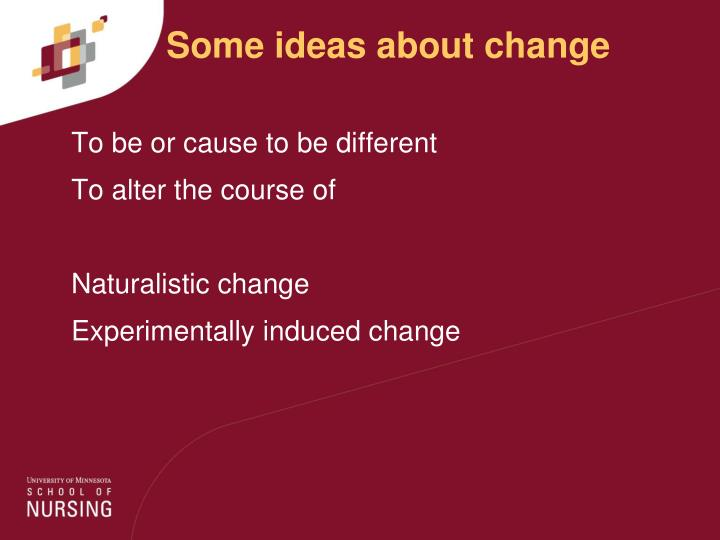 Some ideas about change