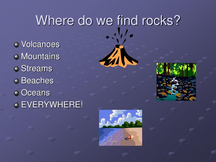 Where do we find rocks