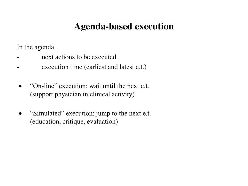 Agenda-based execution