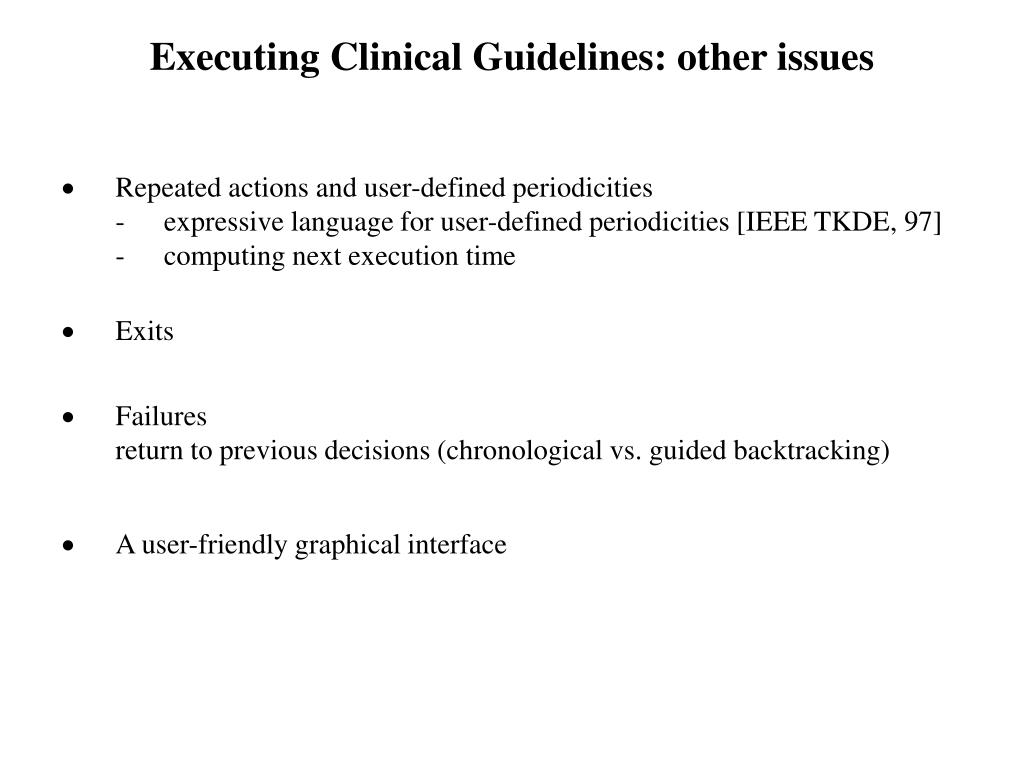 Executing Clinical Guidelines: other issues