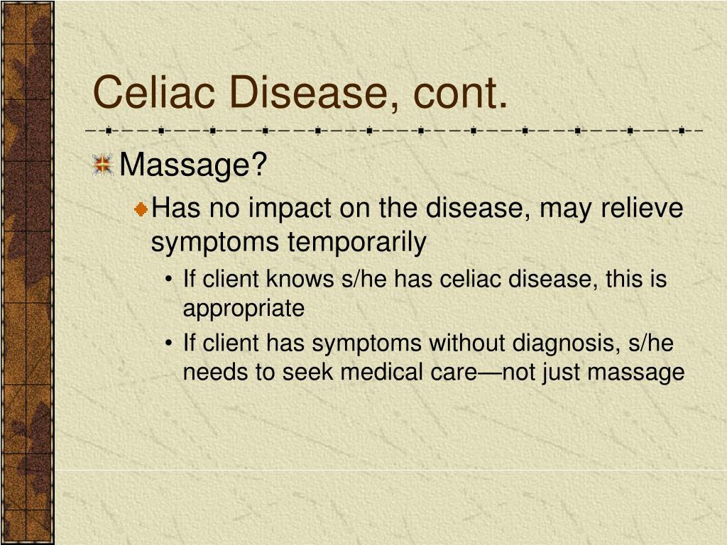 Celiac Disease, cont.