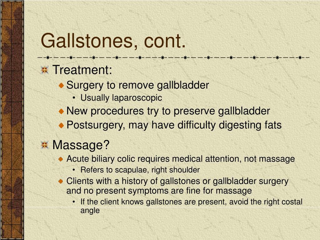 Gallstones, cont.