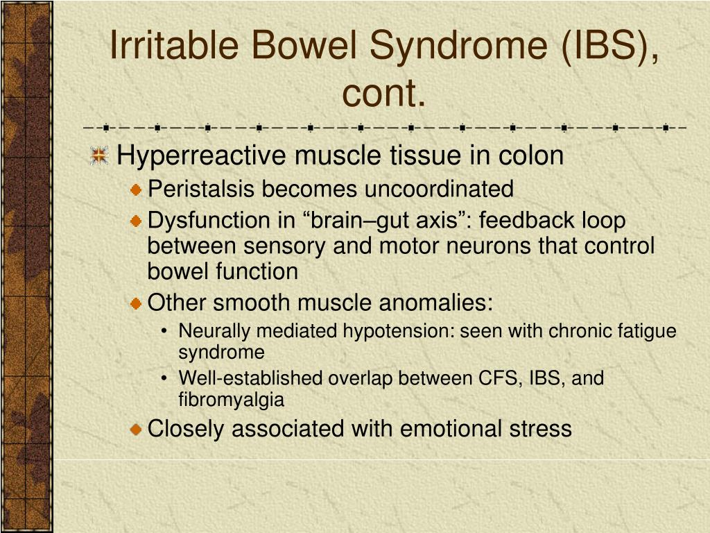 Irritable Bowel Syndrome (IBS), cont.