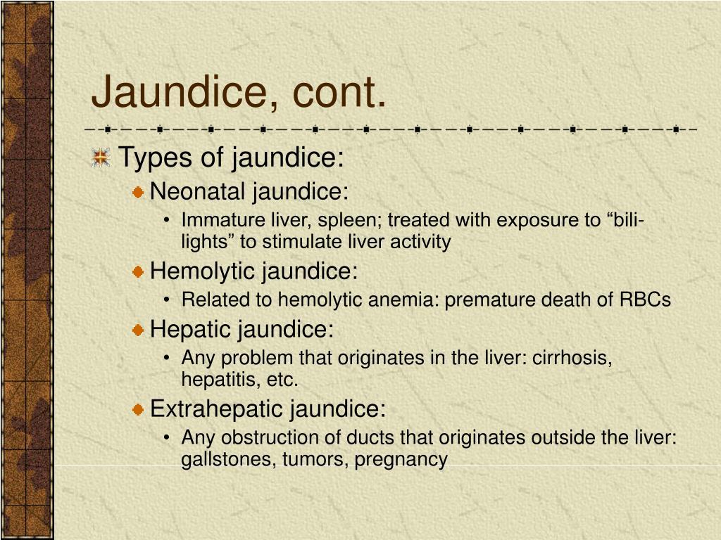 Jaundice, cont.