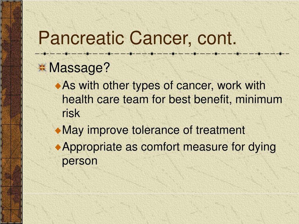 Pancreatic Cancer, cont.