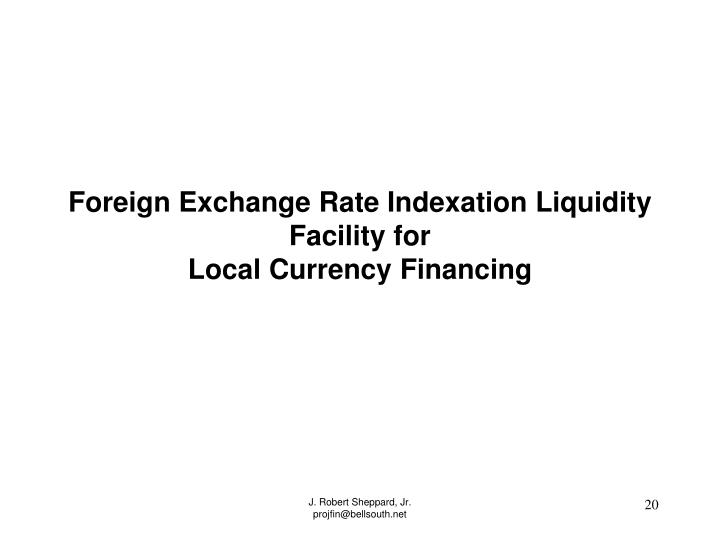 Foreign Exchange Rate Indexation Liquidity Facility for