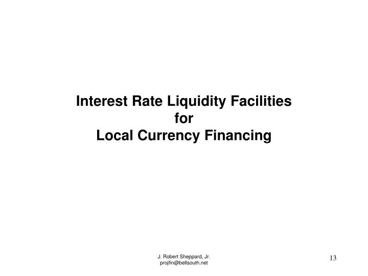 Interest Rate Liquidity Facilities