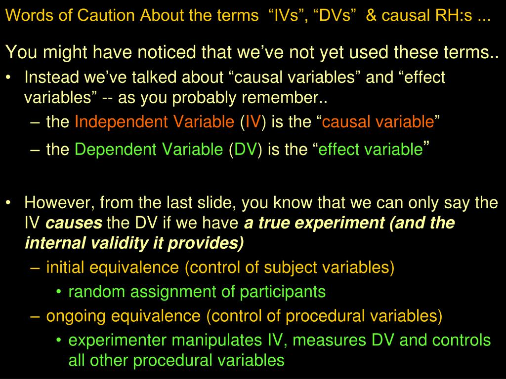"Words of Caution About the terms  ""IVs"", ""DVs""  & causal RH:s ..."