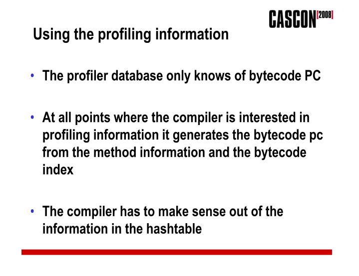 Using the profiling information