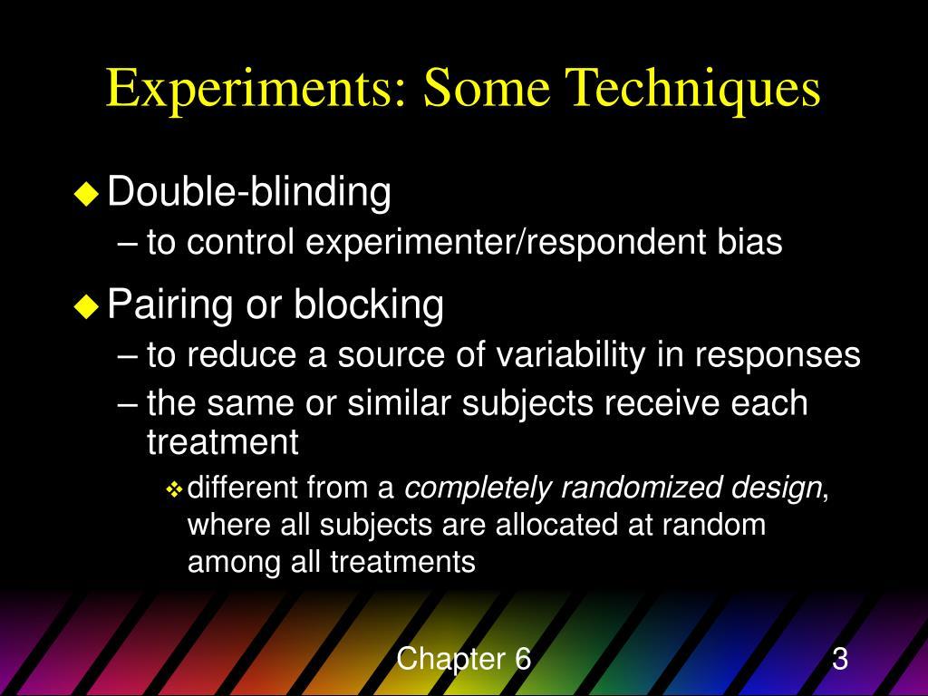 Experiments: Some Techniques