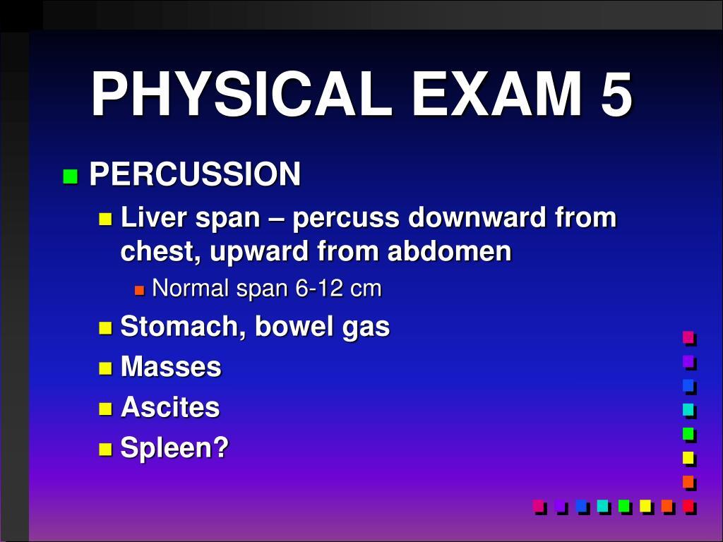 PHYSICAL EXAM 5