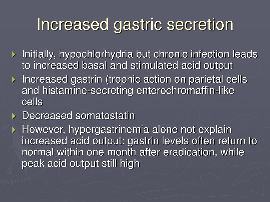 Increased gastric secretion