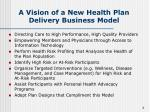 a vision of a new health plan delivery business model