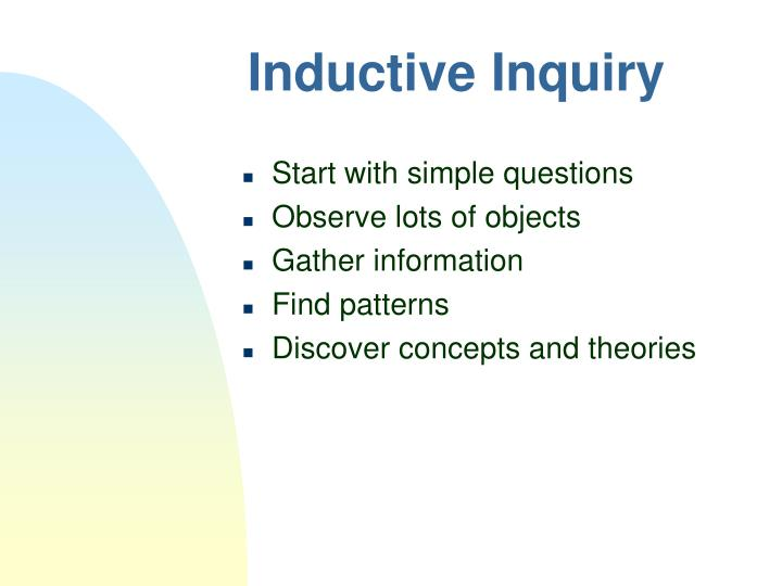 Inductive Inquiry