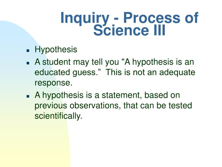 Inquiry - Process of Science III