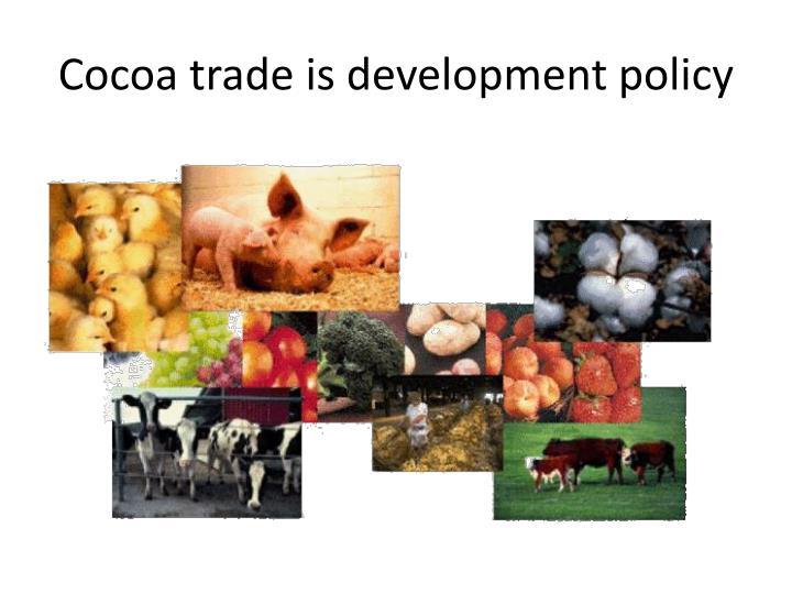 Cocoa trade is development policy