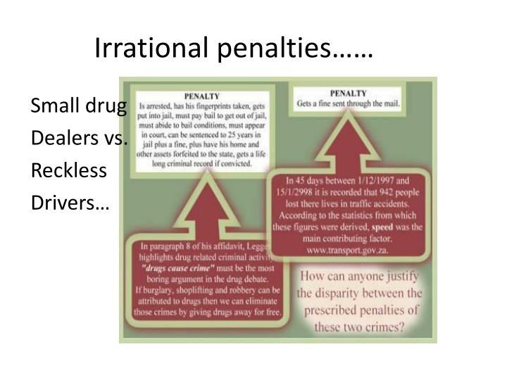 Irrational penalties……