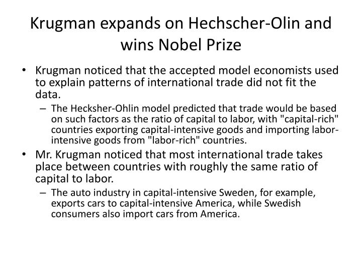 Krugman expands on Hechscher-Olin and wins Nobel Prize