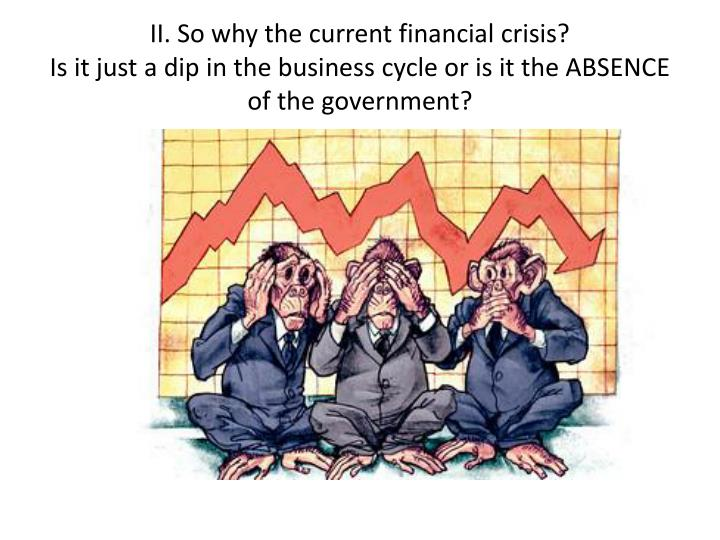 II. So why the current financial crisis?