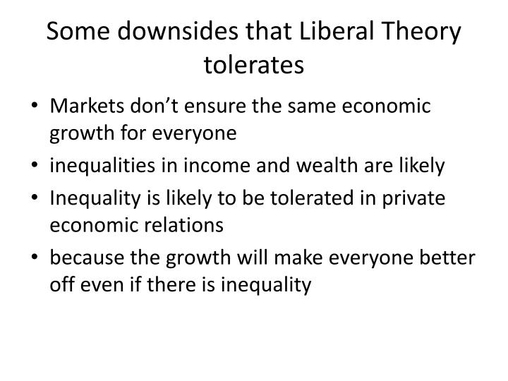 Some downsides that Liberal Theory tolerates