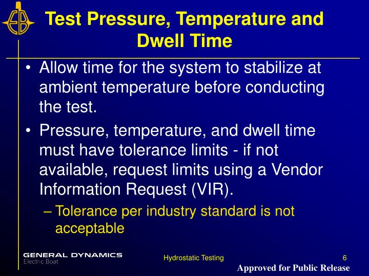 Test Pressure, Temperature and Dwell Time