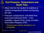 test pressure temperature and dwell time