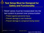 test setup must be designed for safety and functionality